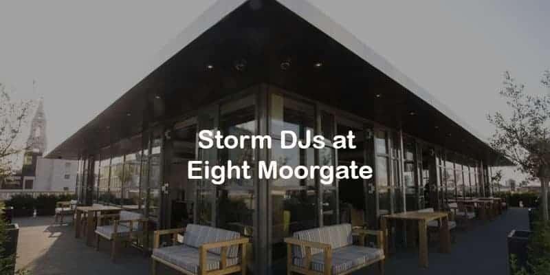 Storm Djs - Eight Moorgate - DJ Hire Agency