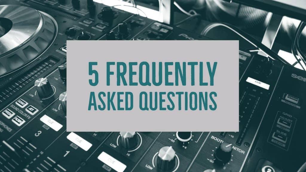5 FAQs (Storm DJs)