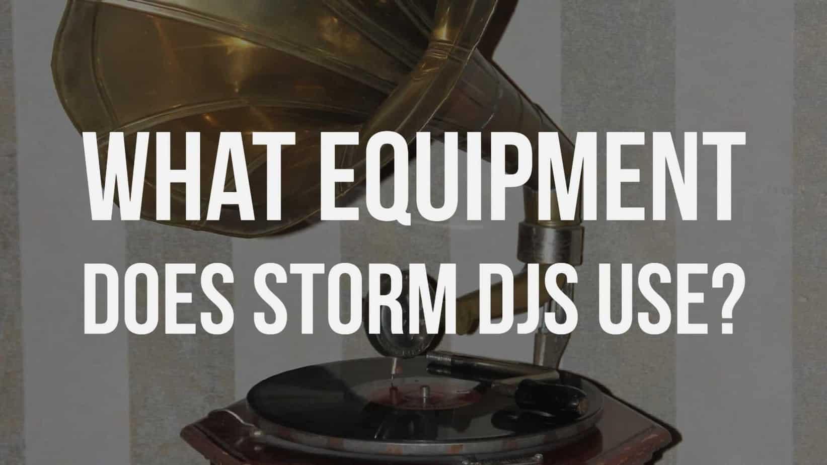 Storm DJs Equipment