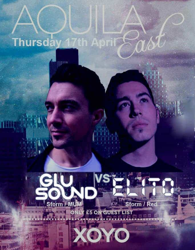 Aquila - XOYO - DJ Glu Sound and ELITO - 17-04-14