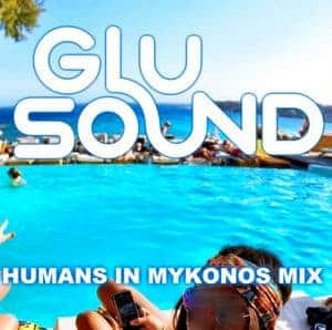 HUMANS IN MYKONOS - DJ Glu Sound