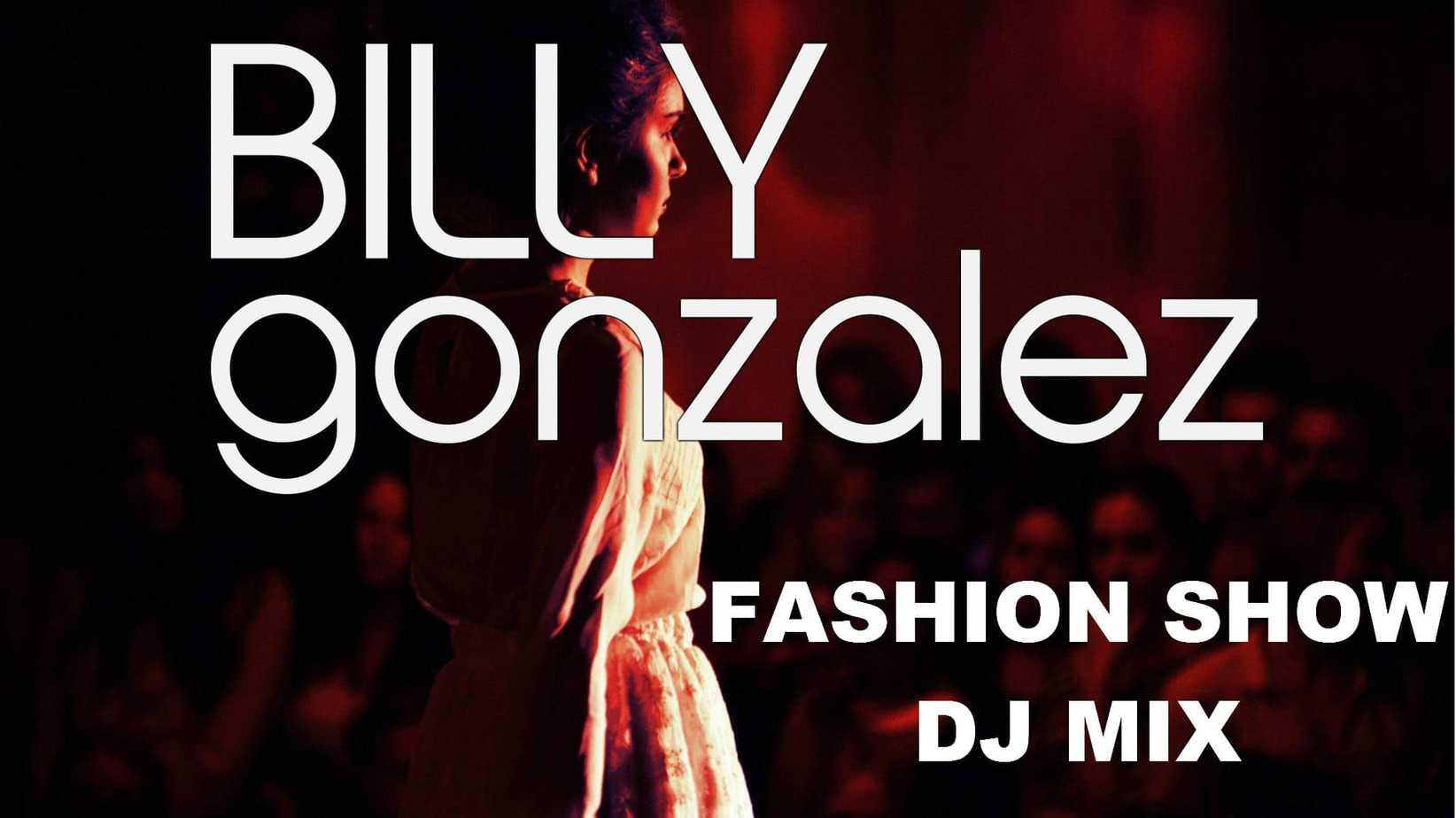 DJ Billy Gonzalez - fashion show DJ London