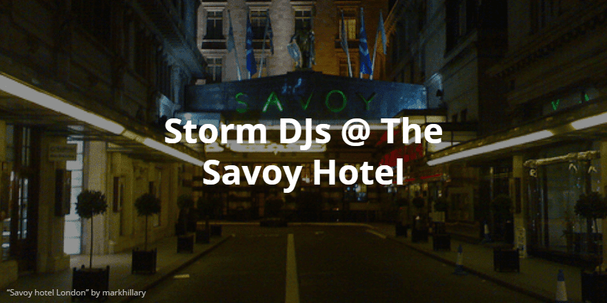 Storm DJs Savoy Hotel