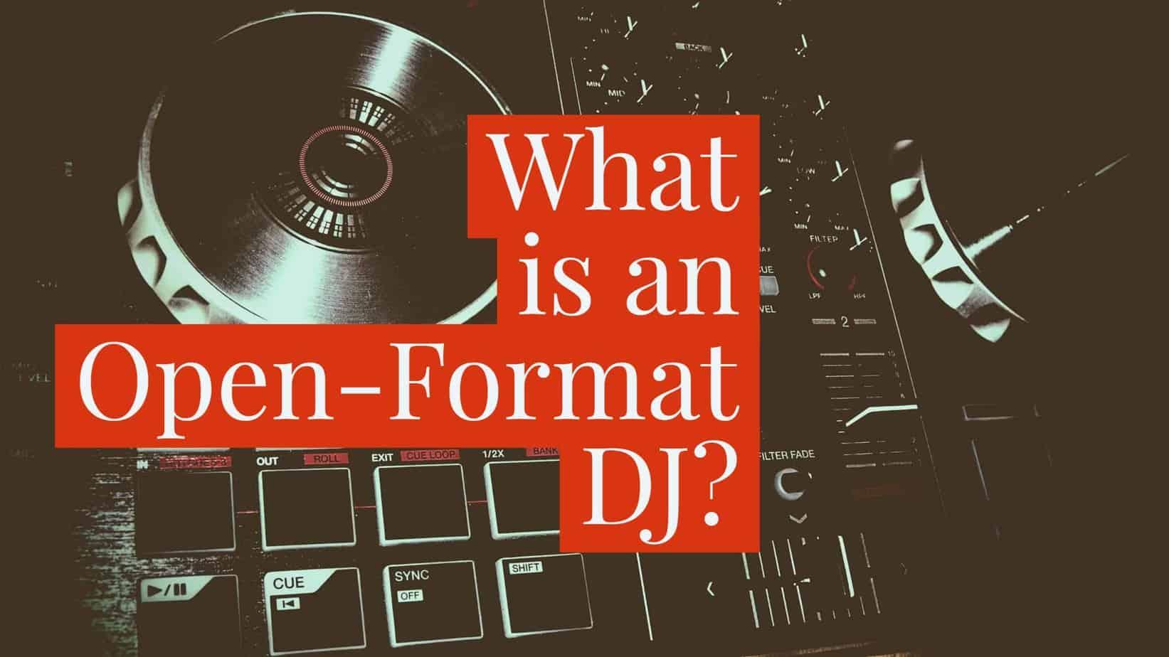 What is an Open-Format DJ?