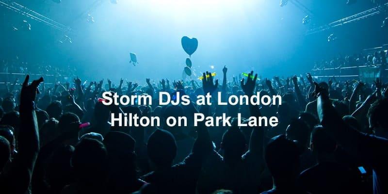 Storm Djs - London Hilton on Park Lane - DJ Hire Agency