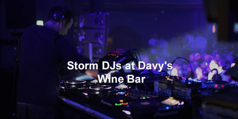 Storm Djs - Davy's Wine Bar - DJ Hire Agency