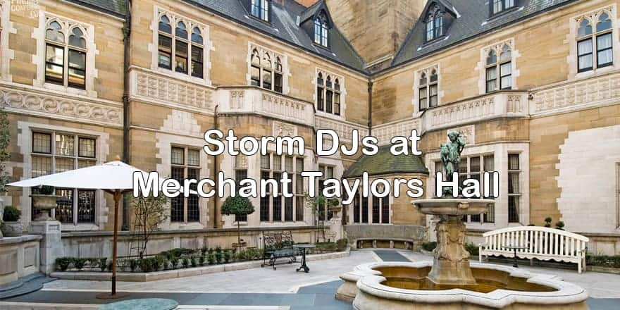 Storm Djs - Merchant Taylors Hall Events- DJ Hire Agency