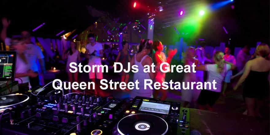 Storm Djs - Great Queen Street Restaurant - DJ Hire Agency