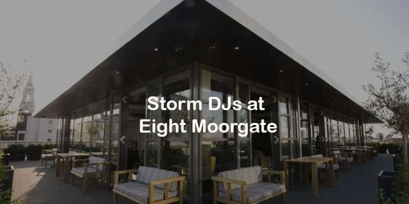 Storm Djs - Eight Moorgate - DJ Hire Agency