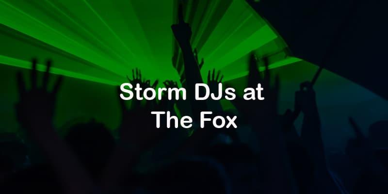 Storm Djs - The Fox - DJ Hire Agency