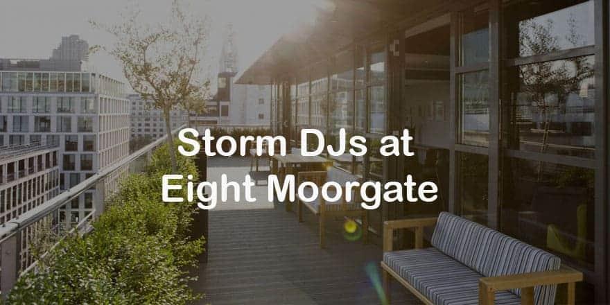 Storm Djs - Eight Moorgate- DJ Hire Agency