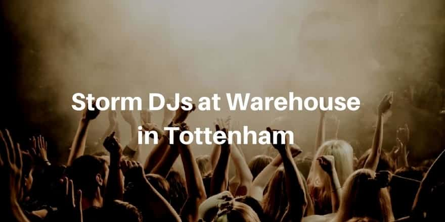 Storm Djs - Warehouse in Tottenham - DJ Hire Agency