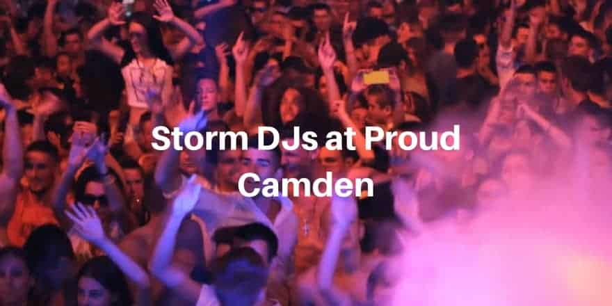 Storm Djs - Proud Camden - DJ Hire Agency