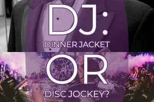 DJ - a definition of the word - disc jockey or dinner jacket